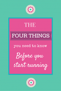 Four Things You Need to Know Before You Start Running