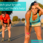 Help! I Can't Catch My Breath When I Run!