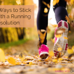 Five Ways to Stick With Your Running Resolution