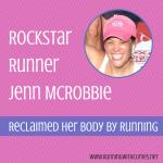 Rockstar Runner: Jenn McRobbie!