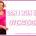 Can I Run If I'm Overweight?