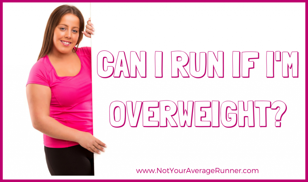 can i run if im overweight