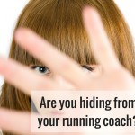 Are you avoiding your running coach?