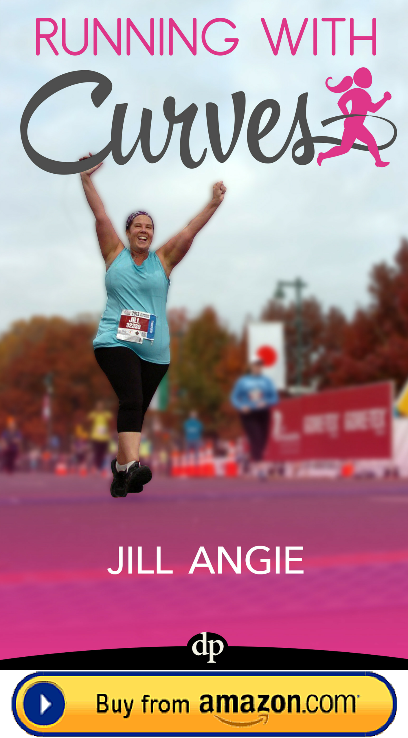 Running With Curves book by Jill Angie - Not Your Average Runner