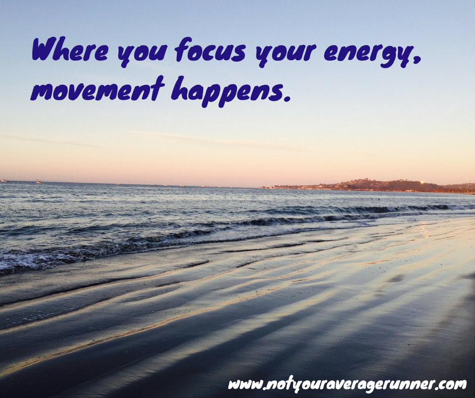 Where we focus our energy, movement happens