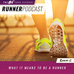 Ep #2: What It Means to Be a Runner