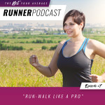 EP #7: Run-Walk Like a Pro