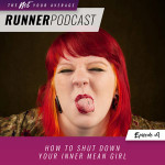 Ep #9: How to Shut Down Your Inner Mean Girl