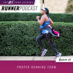 Ep #11: Proper Running Form