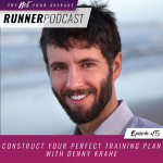 Ep #15: Construct Your Perfect Training Plan with Denny Krahe