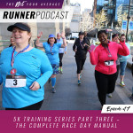 Ep #17: 5K Training Series Part Three – The Complete Race Day Manual