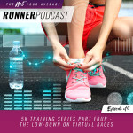 Ep #19: 5K Training Series Part Four – The Low-Down on Virtual Races