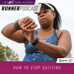 Ep #20: How to Stop Quitting