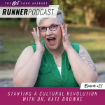 Ep #21: Starting a Cultural Revolution with Dr. Kate Browne