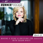 Ep #22: Making a Scene & Dressing for Success with Susan Hyatt