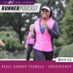 Ep #26: Rebel Runner Formula – Consistency