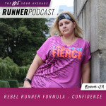 Ep #29: Rebel Runner Formula – Confidence