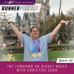 Ep #30: The Lowdown on Disney Races with Christine Surh