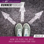 Ep #31: How to Pick the Best Half Marathon for You