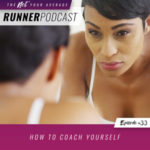 Ep #33: How to Coach Yourself
