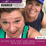 Ep #36: Getting Over Your Fears About Running with Suzy Rosenstein