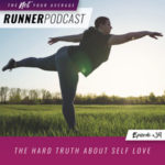 Ep #39: The Hard Truth About Self Love