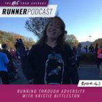 Ep #43: Running Through Adversity with Kristie Bittleston