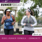 Ep #48: Rebel Runner Formula – Community