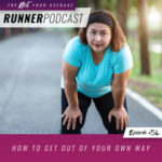 Ep #54: How to Get Out of Your Own Way