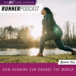 Ep #56: How Running Can Change the World