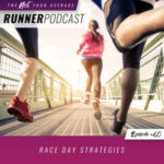 Ep #60: Race Day Strategies