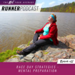 Ep #61: Race Day Strategies – Mental Preparation