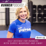 Ep #64: Self Defense for Runners with Carrie Mugridge and Jimmy Golden