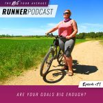 Ep #71: Are Your Goals Big Enough?