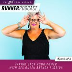 Ep #73: Taking Back Your Power with Sex Queen Brenda Florida