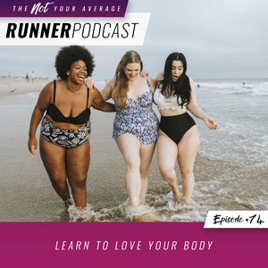 NYAR-Ep74-Love Your Body