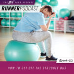 Ep #83: How to Get Off the Struggle Bus