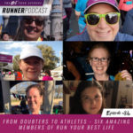 Ep #84: From Doubters to Athletes – Six Amazing Members of Run Your Best Life