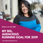 My Big, Audacious Running Goal for 2019
