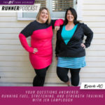 Ep #90: Your Questions Answered: Running Fuel, Stretching, and Strength Training with Jen Lamplough