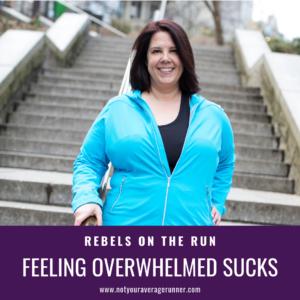 Feeling overwhelmed sucks