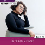 Ep #92: Overwhelm Sucks