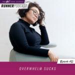 Ep #92: Overwhelm Sucks