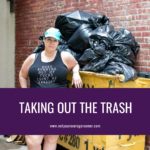 Taking Out the Trash: Change Your Thoughts