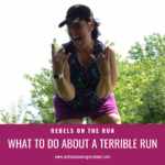 What to Do about a Terrible Run