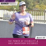 Ep #97: The Power of Visibility & Half Marathon Victories