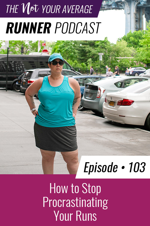 Episode 103 of the Not Your Average Runner podcast is all about procrastination and how you are lying to yourself when you procrastinate about a run. I'm also sharing an exercise to help you deliberately override procrastination. | #running #procrastination #training | https://notyouraveragerunner.com/stop-procrastinating-your-runs/