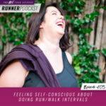 Ep #105: Feeling Self-Conscious about Doing Run/Walk Intervals