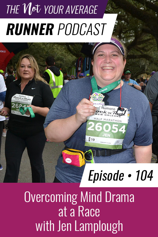 Episode 104 of the Not Your Average Runner podcast is all about mental training for running and overcoming mind drama during a race. | #running #mindset #training | https://notyouraveragerunner.com/overcoming-mind-drama-jen-lamplough