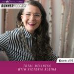Ep #109: Total Wellness with Victoria Albina